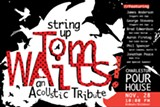 String Up Tom Waits: An Acoustic Tribute